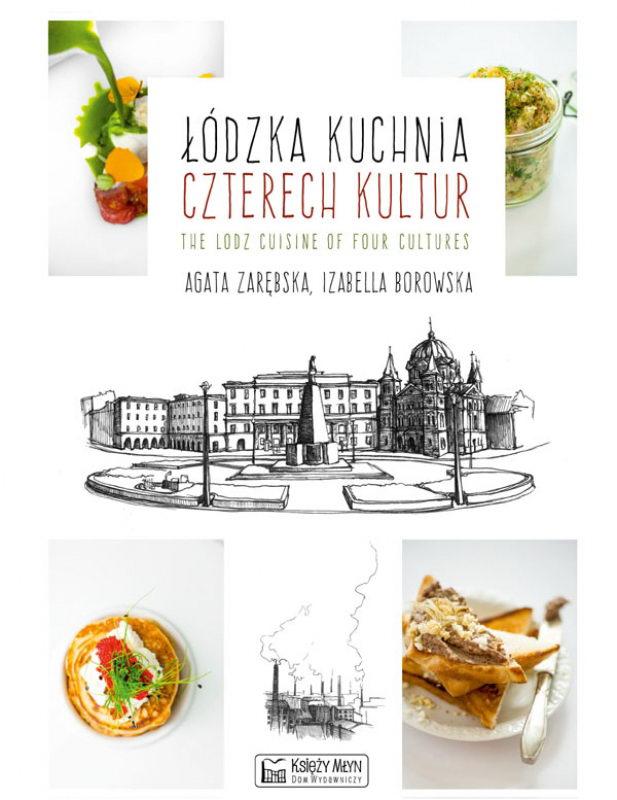 łódzka Kuchnia Czterech Kultur The Lodz Cuisine Of Four