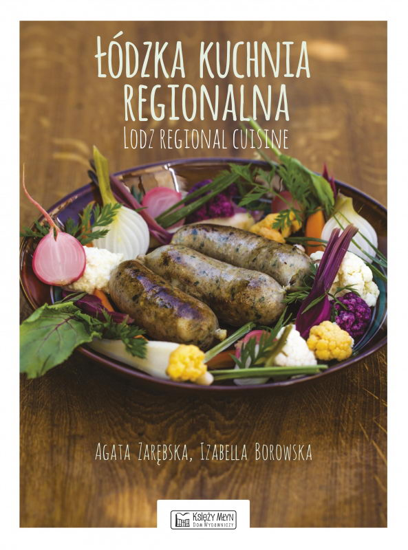łódzka Kuchnia Regionalna Lodz Regional Cuisine Agata Zarębska
